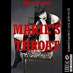 Marie's Throat: An Erotica Story | Alice Farney