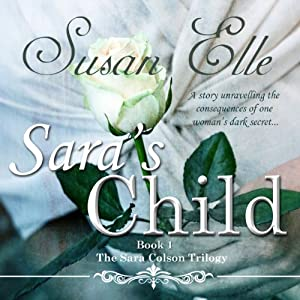 Sara's Child: The Sara Colson Trilogy - Book 1 | [Susan Elle]