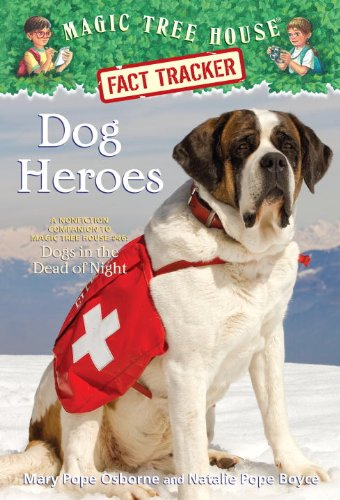 Magic Tree House Fact Tracker #24: Dog Heroes: A Nonfiction Companion to Magic Tree House #46: Dogs in the Dead of Night (Stepping Stone Book(tm))