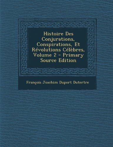 Histoire Des Conjurations, Conspirations, Et Révolutions Célèbres, Volume 2