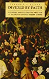 Acquista Divided by Faith: Religious Conflict and the Practice of Toleration in Early Modern Europe
