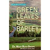 Green Leaves of Barley: Nature's Miracle Rejuvenatorby Mary Ruth Swope