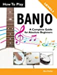 How To Play Banjo - A Complete Guide...