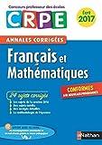 Annales CRPE 2017 : Français & Mathématiques...