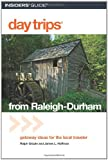 img - for Day Trips  from Raleigh-Durham, 3rd: Getaway Ideas for the Local Traveler (Day Trips Series) book / textbook / text book