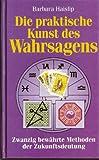 img - for Die praktische Kunst des Wahrsagens. Zwanzig bew hrte Methoden der Zukunftsdeutung book / textbook / text book