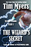 Wizard's School: Year 1: The Wizard's Secret (1463762216) by Myers, Tim