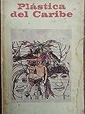 img - for Plastica del caribe.ensayos de arte caribeno,primera edicion. book / textbook / text book