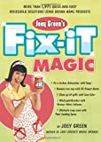 Joey Green's Fix-It Magic: More than 1,971Quick-and-Easy Household Solutions Using Brand-Name Products