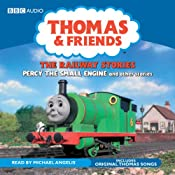 Thomas and Friends, The Railway Stories: Percy the Small Engine and other stories | [Rev. W. Awdry]