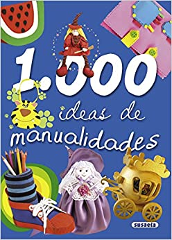 1000 Ideas de manualidades: Manualidades: 9788430566693: Amazon.com