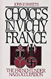img - for Choices in Vichy France: The French Under Nazi Occupation book / textbook / text book