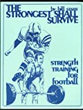 The Strongest Shall Survive: Strength Training for Football