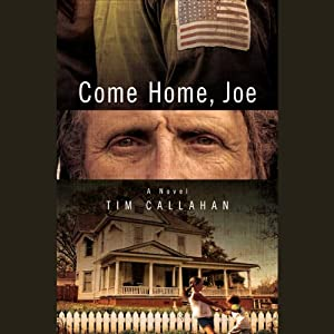 Come Home, Joe: A Novel | [Tim Callahan]