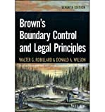 img - for [ BROWN'S BOUNDARY CONTROL AND LEGAL PRINCIPLES ] By Robillard, Walter G ( Author) 2013 [ Hardcover ] book / textbook / text book