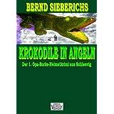 """KROKODILE IN ANGELN (Ein Opa-Borke-Heimatkrimi aus Schleswig-Holstein 1)von """"BERND SIEBERICHS"""""""