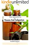 Herbs And Essential Oils For Nausea And Indigestion (English Edition)