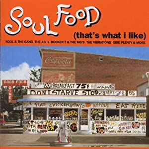 Soul Food (That's What I Like)