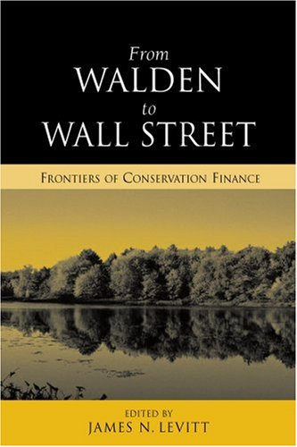 From Walden to Wall Street: Frontiers of Conservation...