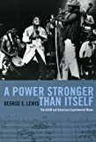 img - for A Power Stronger Than Itself: The AACM and American Experimental Music book / textbook / text book