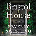 Bristol House Audiobook by Beverly Swerling Narrated by James Langton, Kristen Colson, Kristen Sieh