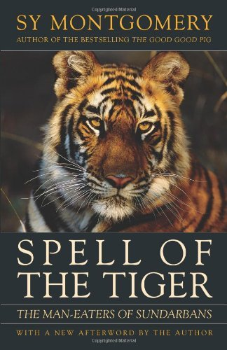 Spell of the Tiger: The Man-Eaters of Sundarbans by Sy Montgomery (1995-02-23)