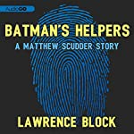 Batman's Helpers: A Matthew Scudder Story, Book 4 | Lawrence Block