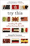 "Danyelle Freeman, ""Try This: Traveling the Globe without Leaving the Table"" (Ecco, 2011)"