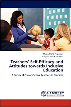elementary school teachers' attitude towards inclusive In which school leaders and teachers act as a professional community  support of teachers' classroom management techniques and a positive attitude towards the.