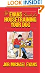 The Evans Guide for Housetraining You...