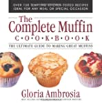 The Complete Muffin Cookbook: The Ult...