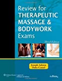 img - for Review for Therapeutic Massage and Bodywork Exams (LWW Massage Therapy and Bodywork Educational Series) [Spiral-bound] [2010] (Author) Joseph Ashton MS PT, Duke Cassel NCTMB book / textbook / text book