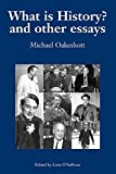 What is History? And Other Essays (Michael Oakeshott: Selected Writings) (v. 1) (0907845835) by Michael Joseph Oakeshott