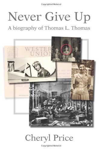 Never Give Up: Eine Biographie von Thomas L. Thomas