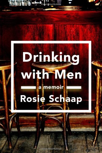 Drinking with Men: A Memoir