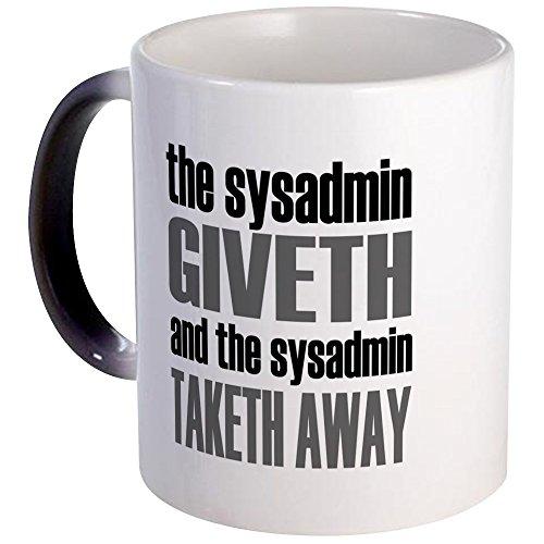CafePress - The Sysadmin Giveth - Unique Coffee Mug, 11oz Coffee Cup
