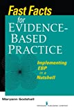 Fast Facts for Evidence-Based Practice: Implementing EBP in a Nutshell