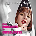 From Housewife to Cuckoldress: How I Took Sexual Control of a Marriage in Crisis | Alex Hathaway