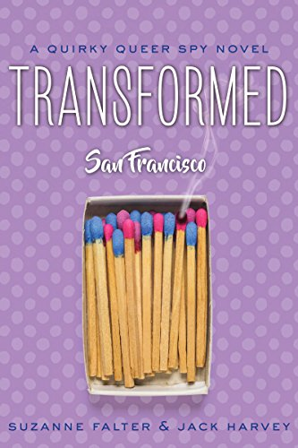 Against all odds, an unlikely trio meet and uncover a Christian fundamentalist's plot to destroy the 'hedonists' of San Francisco…  Transformed: San Francisco (Quirky Queer Spy Novels Book 1) by Suzanne Falter, Jack Harvey