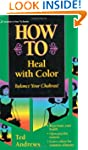 How to Heal with Color (Llewellyn's P...