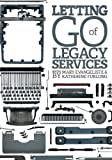 Mary Evangeliste Letting Go of Legacy Services: Library Case Studies