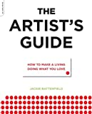 The Artists Guide: How to Make a Living Doing What You Love