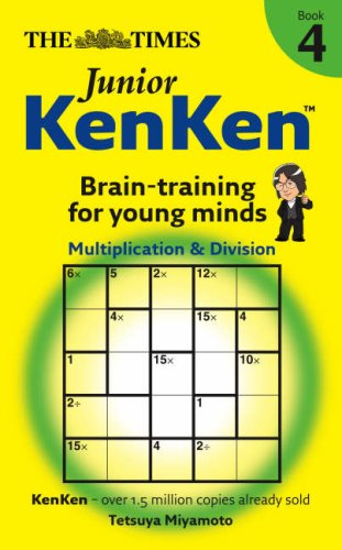 The Times: Junior KenKen: Bk. 4: Brain Training for Young Minds PDF