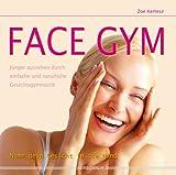 Face Gym: Jünger aussehen durch einfache und natürliche Gesichtsgymnastik