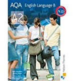 AQA A2 English Language B: Student's Book Felicity Titjen