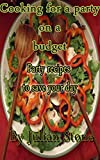 Cook for a party on a budget:Party recipes to save your day