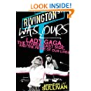 Rivington Was Ours: Lady Gaga, the Lower East Side, and the Prime of Our Lives