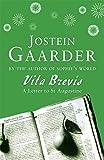 Vita Brevis: A Letter to St Augustine (0753804611) by Gaarder, Jostein