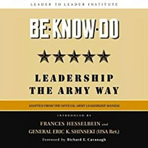 Be-Know-Do: Leadership the Army Way | [The Leader to Leader Institute]
