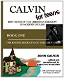 Image of Calvin for Teens:  Institutes of the Christian Religion in Modern English: Book One:  The Knowledge of God the Creator (Volume 1)